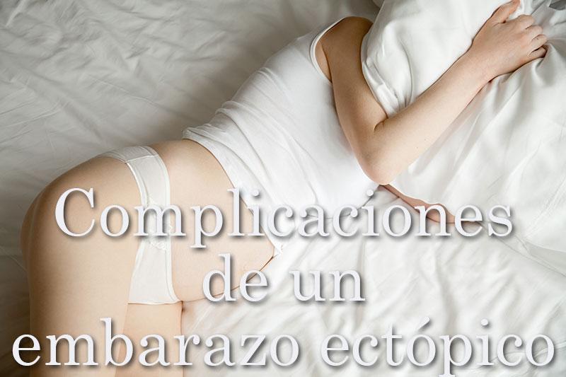 Complicaciones de un embarazo ectópico